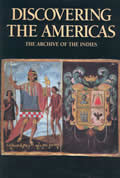 Discovering the Americas: The Archive of the Indies
