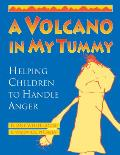 Volcano in My Tummy Helping Children to Handle Anger