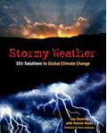 Stormy Weather: 101 Solutions to Global Climate Change (Books to Build a New Society) Cover