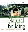 The Art of Natural Building: Design, Construction, Resources Cover