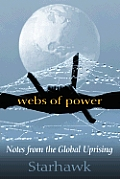 Webs Of Power Notes from the Global Uprising