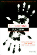 Uprooting Racism : How White People Can Work for Racial Justice (Rev 02 - Old Edition)