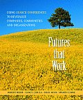 Futures That Work Using Search Conferences to Revitalize Companies Communities & Organizations