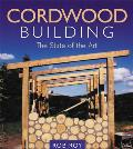 Cordwood Building: The State of the Art (Natural Building) Cover
