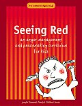 Seeing Red: An Anger Management and Peacemaking Curriculum for Kids Cover