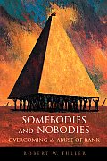 Somebodies & Nobodies Overcoming The