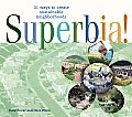 Superbia!: Thirty-One Ways to Create Sustainable Neighborhoods