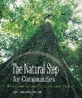 Natural Step for Communities How Cities & Towns Can Change to Sustainable Practices