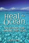Heal the Ocean Solutions for Saving Our Seas