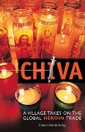 Chiva: A Village Takes on the Global Heroin Trade