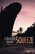 Cruise Ship Squeeze The New Pirates of the Seven Seas