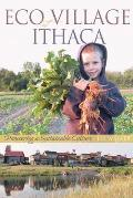 Ecovillage at Ithaca: Pioneering a Sustainable Culture