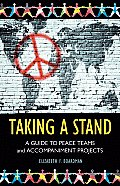 Taking a Stand A Guide to Peace Teams & Accompaniment Projects