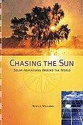 Chasing the Sun Solar Adventures Around the World