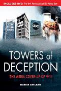 Towers of Deception: The Media Cover-Up of 9/11 [With DVD]