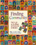 Finding Community How to Join an Ecovillage or Intentional Community