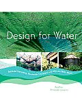 Design for Water: Rainwater Harvesting, Stormwater Catchment, and Alternate Water Reuse Cover