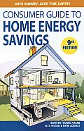Consumer Guide to Home Energy Savings: Save Money, Save the Earth (Consumer Guide to Home Energy Savings)