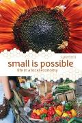 Small Is Possible Life in a Local Economy