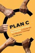 Plan C: Community Survival Strategies For Peak Oil & Climate Change by Pat Murphy