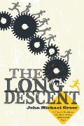 Long Descent A Users Guide to the End of the Industrial Age