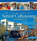 Senior Cohousing Handbook 2nd Edition A Community Approach to Independent Living