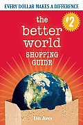 The Better World Shopping Guide: Every Dollar Makes a Difference Cover