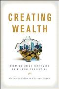Creating Wealth: Growing Local Economies With Local Currencies (11 Edition)