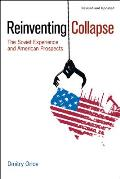 Reinventing Collapse The Soviet Experience & American Prospects