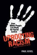 Uprooting Racism How White People Can Work for Racial Justice 3rd Edition