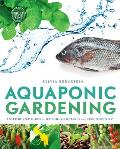 Aquaponic Gardening: A Step-By-Step Guide to Raising Vegetables and Fish Together Cover