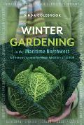 Winter Gardening in the Maritime Northwest Cool Season Crops for the Year Round Gardener