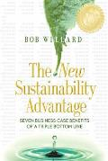 New Sustainability Advantage Seven Business Case Benefits of a Triple Bottom Line