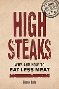 High Steaks: Why and How to Eat Less Meat