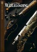 Muzzleloading: The Complete Hunter