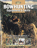 Bowhunting Skills & Equipment: The Complete Hunter (Hunting & Fishing Library)