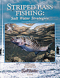 Striped Bass Fishing: Salt Water Strategies