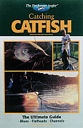 Catching Catfish: The Ultimate Guide: Blues, Flatheads, Channels (Freshwater Angler)