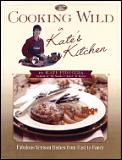 Cooking Wild in Kate's Kitchen: Fabulous Venison Dishes from Fast to Fancy (Kids' Stuff)