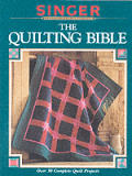 Quilting Bible Singer Sewing Reference