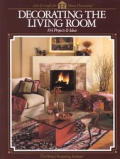 Decorating the Living Room: 104 Projects and Ideas
