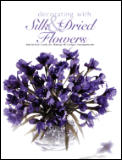 Decorating With Silk & Dried Flowers