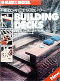 Complete Guide To Building Decks A Step By Ste