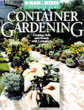 Container Gardening: Creating Style and Beauty with Containers (Black & Decker Outdoor Home)