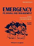 Emergency Planning and Management: Ensuring Your Company's Survival in the Event of a Disaster: Ensuring Your Company's Survival in the Event of a Dis