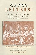 Catos Letters Volume 1 Or Essays On Liberty
