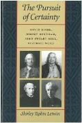 The Pursuit of Certainty: David Hume, Jeremy Bentham, John Stuart Mill, Beatrice Webb