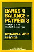 Banks and the Balance of Payments: Private Lending in the International Adjustment Process