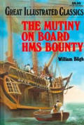 Mutiny On Board Hms Bounty Great Illustrated Classics Abridged & Adapted For Young Readers