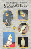 Step By Step Book About Cockatiels